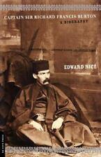 Captain Sir Richard Francis Burton : A Biography by Edward Rice (2001,...