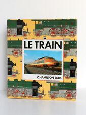 Le Train L'épopée des chemins de fer, HAMILTON ELLIS C.  I.A.M., 1983. Relié
