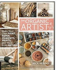 The Organic Artist (fb) Nick Neddo make your own paint,paper,pigments,prints +