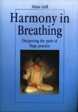 Harmony in Breathing: Deepening the Path of Yoga Pr... by Grill, Heinz Paperback