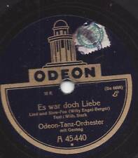 Odeon-Tanz-Orchester mit Gesang : Es war doch Liebe ( Willy Engel-Berger )