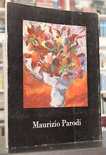MAURIZIO PARODI UN PITTORE DEL NOSTRO TEMPO Autografato Ugo Pinto 1967