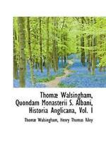 Thom? Walsingham, Quondam Monasterii S. Albani, Historia Anglicana, Vol. I: B...