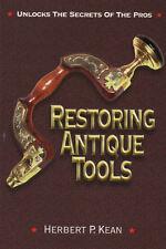 Restoring Antique Tools  - Unlock the Secrets of the Pros