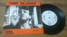 """7"""" Punk Killdozer - Yow! : Lupus / Nasty (2 Song) TOUCH AND GO"""
