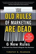 The Old Rules of Marketing are Dead: 6 New Rules to Reinvent Your Brand and Reig