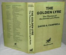 The Golden Lyre : The Themes of the Greek Lyric Poets by David A. Campbell 1983