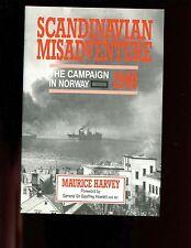 SCANDINAVIAN MISADVENTURE The Campaign In Norway 1940, Harvey, 1st UK HBdj, VG