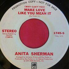 ANITA SHERMAN: (why Can't You) Make Love Like You Mean It / Mono 45 (dj) Soul