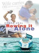 Rowing it Alone: One Woman's Extraordinary Transatlantic Adventure,Debra Veal,C