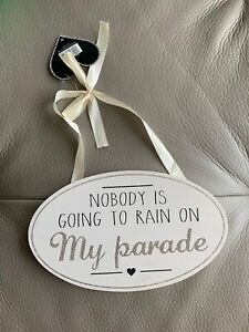 wooden shabby chic plaques Sign 'nobody Is Going To Rain On My Parade