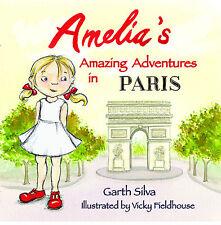 Amelia's Amazing Adventures in Paris - Fun Children's Book - Kid's Travel Guide