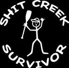Sh!t Creek Survivor Vinyl Decal Sticker Car Truck Window
