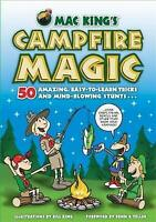 Campfire Magic Tricks Mac King'S Campfire Magic 50 Amazing, Easy-to-Learn Tricks