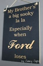 Sooky Brother Ford V8 Supercars Black Holden Bathurst Falcon Commodore Sign