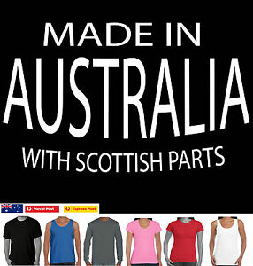Made in Australia Scottish Parts Scotland Ladies Men's  Funny T shirts Aussie