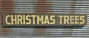 Vintage CHRISTMAS TREES WOODEN SIGN ROAD SIDE STAND PAINTED ADVERTISING tree old