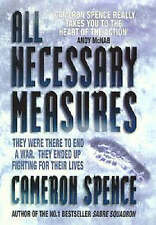 ALL NECESSARY MEASURES. (SIGNED)., Spence, Cameron., Used; Very Good Book