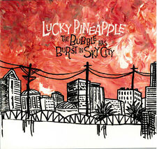 LUCKY PINEAPPLE - The Bubble Has Burst in Sky City (CD 2009)