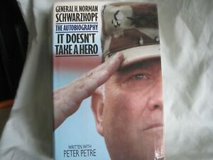 It Doesn't Take a Hero: General H. Norman Schwarzkopf, the Autobiography by...