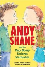 Andy Shane and the Very Bossy Dolores Starbuckle by Jennifer Richard Jacobson