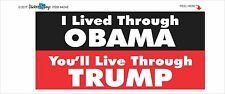 I LIVED THRU OBAMA - YOU'LL LIVE THRU TRUMP - POLITICAL BUMPER STICKER #4248