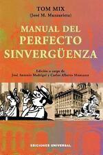 Manual Del Perfecto Sinvergüenza by Jose M. Muzaurrieta (1999, Paperback)