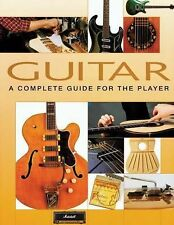 Guitar : A Complete Guide for the Player by Dave Hunter (2008, Paperback)