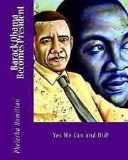 NEW Barack Obama Becomes President by Phelesha Hamilton
