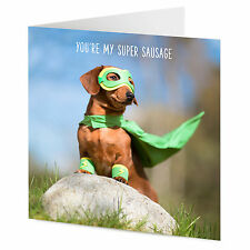 YOU'RE MY SUPER SAUSAGE superhero Dachshund sausage dog Birthday Valentine card