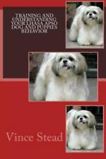 Training and Understanding Your Lhasa Apso Dog and Puppies Behavior by Vince.