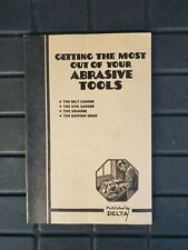 Getting The Most Out Of Your Abrasive Tools Delta 5th Edition 1942