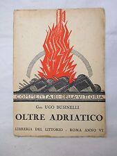 Businelli - Oltre Adriatico - 1928 Militaria Fascismo Prima guerra mondiale