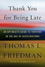 Thank You for Being Late : An Optimist's Guide to Thriving in the Age of...