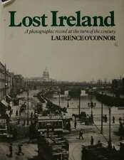 O'Connor, Lawrence, Lost Ireland, Hardcover, Very Good Book
