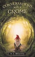 Conversations with a Gnome by Brinton, M.E. , Paperback
