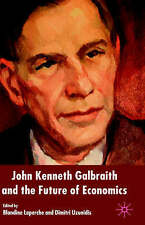 John Kenneth Galbraith and the Future of Economics by