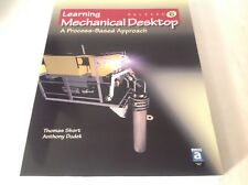Learning Mechanical Desktop Release 6 : A Process-Based Approach by Thomas Short