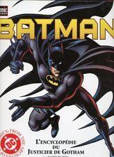 SCOTT BEATTY: BATMAN L'ENCYCLOPEDIE DU JUSTICIER DE GOTHAM. SEMIC. 2002.