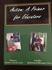Autism: A Primer For Educators Barbara Becker-Cottrill, Ed.D. Paperback