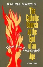 The Catholic Church at the End of an Age: What is