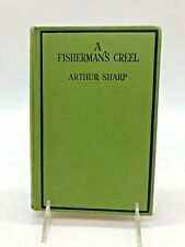 ARTHUR SHARP A FISHERMAN'S CREEL FISHING ANGLING BOOK First Edition 1932 Vintage
