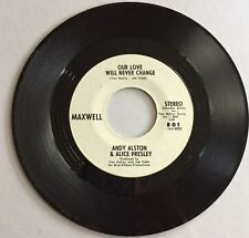 ANDY ALSTON & ALICE PRESLEY,OUR LOVE WILL NEVER CHANGE, 45 PROMO RECORD, 1970