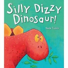 Silly Dizzy Dinosaur!, Tickle, Jack, Very Good condition, Book