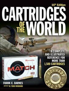Cartridges of the World, 16th Edition: A Complete and Illustrated Reference for