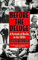 Before The Deluge: A Portrait Of Berlin In The 1920s: By Otto Friedrich