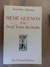 René Guénon et les Sept Tours du Diable - ésotérisme, Rare, JM. Allemand, 1990