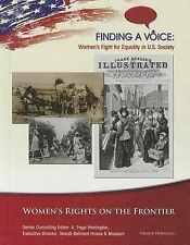 Women's Rights on the Frontier (Finding a Voice: Women's Fight for Equality in