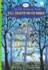 NEW - Till Death Do Us Bark (43 Old Cemetery Road) by Klise, Kate