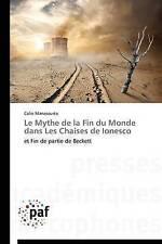 Le Mythe de la Fin du Monde dans Les Chaises de Ionesco: et Fin de partie de Bec